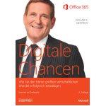 Digitale Chancen - Wie Sie den bisher größten wirtschaftlichen Wandel erfolgreich bewältigenv