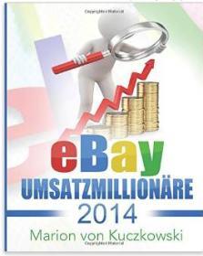 eBay Umsatzmillionäre 2014: Zahlen-Daten-Fakten (Buchtipp)