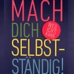 Mach Dich Selbständig - Das Praxishandbuch für Gründerinnen und Karrierefrauen von Brigitte Windt